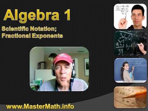 Algebra 1 - Scientific Notation; Fractional Exponents