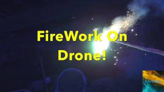 FireWorks Attached To Drone!(EPIC)