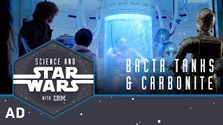 Bacta Tanks and Carbonite | Science and Star Wars