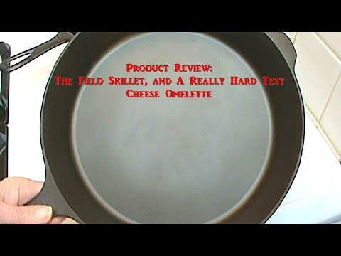 Product Review:  The Field Skillet and a Really Hard Test -- Cheese Omelette