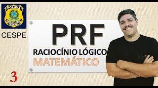 Rlm - Raciocínio Lógico Matemático - Prf (banca Cespe Unb) Prova De 2013 (parte 3)