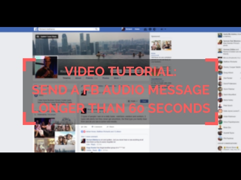 How To Send A Facebook Audio Message Longer Than 1 Minute