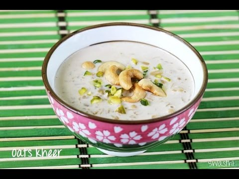 Oats Kheer recipe | Oats Payasam recipe