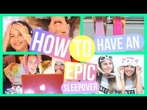 HOW TO HAVE AN EPIC SLEEPOVER OLIVIAGRACE ✯
