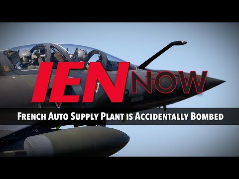 IEN NOW: French Auto Supply Plant is Accidentally Bombed