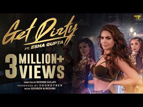 Xxx Mp4 Get Dirty Official Music Video Ft Esha Gupta 2019 Latest Hindi Dance Song 3gp Sex