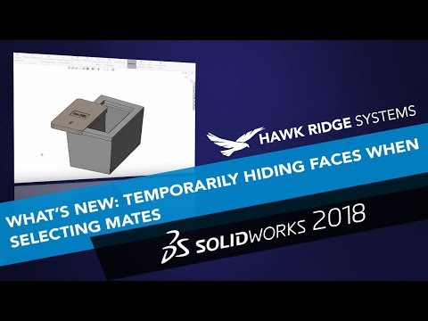 SOLIDWORKS 2018: What's New - Temporarily Hiding Faces When Selecting Mates