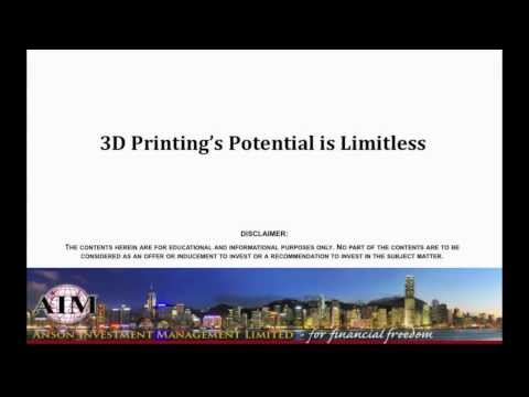 FINANCIAL INVESTMENT - 3D PRINTING'S POTENTIAL IS LIMITLESS
