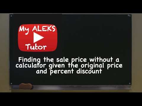 Aleks - Finding the sale price without a calculator given the original price and percent discount