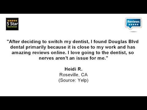 Douglas Blvd Dental & Orthodontics - REVIEWS - Citrus Heights, CA Dentists