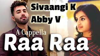 Raa Raa   Chandramukhi   Abby V, Sivaangi K   A Cappella Cover   Rajnikanth