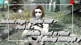 Redoran Plays - Skyrim 2017 - Part 32 - Redoran Guard vs Vilkas [Legendary Settings]! :)