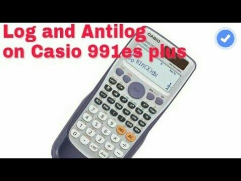 How to find log and antilog on Casio 991es plus