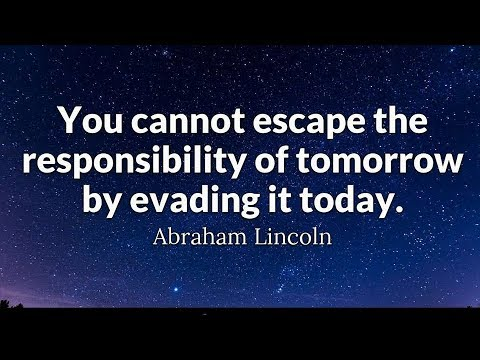 We Cannot Escape The Responsibility of Tomorrow by Evading It Today! - Monday Motivation Ep123