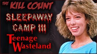 Sleepaway Camp III: Teenage Wasteland (1989) KILL COUNT