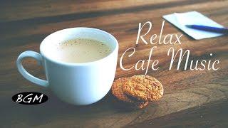 Background Music!Cafe Music!Jazz & Bossa Nova Instrumental Music!ゆったり時間!!