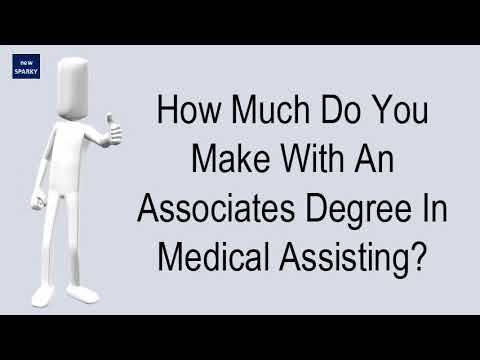 How Much Do You Make With An Associates Degree In Medical Assisting?