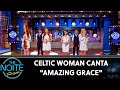 Celtic Woman Canta quotAmazing Gracequot The Noite 190819