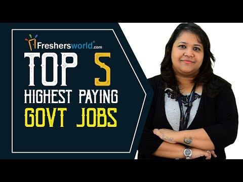 Highest paying Govt Jobs in India - Departments, Profiles, Salaries, Careers