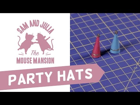 The Mouse Mansion - Miniature Party Hats Tutorial