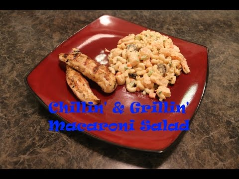 Chillin' and Grillin' - Macaroni Salad