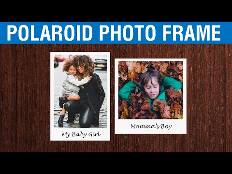 How to Make a Polaroid Framed Picture in Photoshop CC, CS6