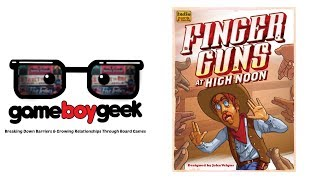 Finger Guns at High Noon Review with the Game Boy Geek