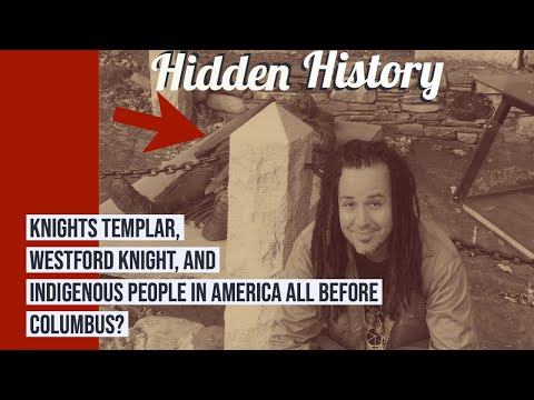 Hidden History of The Westford Knight, Knights Templar, Indigenous People in America BEFORE COLUMBUS