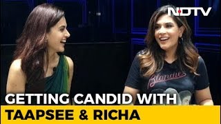 Richa Chadha & Taapsee Pannu: Fearless And Uncensored (Full Interview)