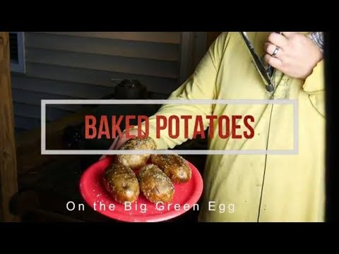 How to Cook Baked Potatoes on the Big Green Egg