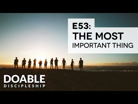 E53 The Most Important Thing