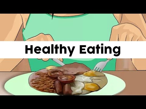Healthy Eating | Ways to Develop Healthy Eating Habits