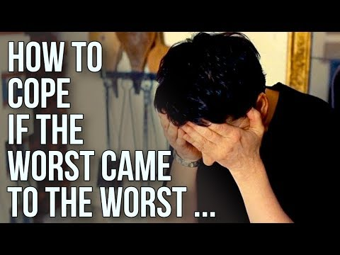 How to Cope If the Worst Came to the Worst..