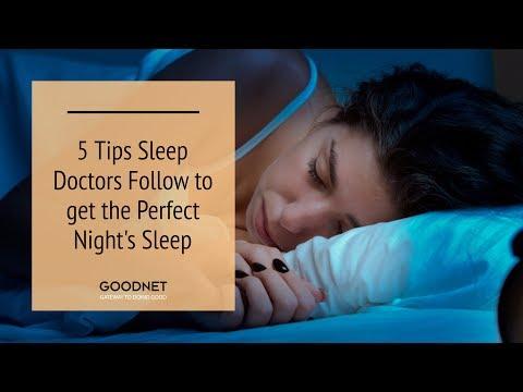 5 Tips Sleep Doctors Follow to get the Perfect Night's Sleep