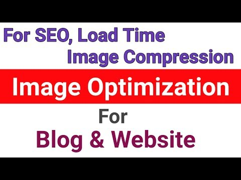 How to Optimize Image in Blog for SEO, Fast Load Time, Image Compression [Hindi]