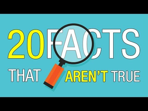 20 Facts You've Always Believed That Are Actually Not True