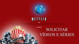 🔴 Como Solicitar Séries E Filmes Para O Netflix