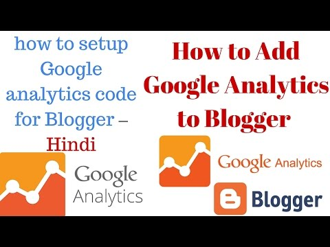 How to Add Google Analytics to Blogger | how to setup Google analytics code for Blogger – Hindi