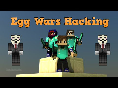 Hacking on minecraft Egg Wars