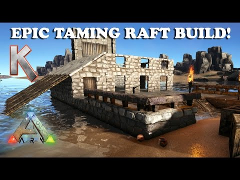 Epic Taming Raft Build - (Step By Step) - Ark Survival Evolved