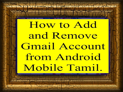How to add and remove Gmail Accounts on an Android Phone