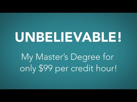 UNBELIEVABLE! My masters degree for only $99 per credit hour!