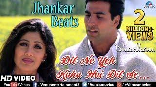Dil Ne Yeh Kaha - JHANKAR BEATS | Dhadkan | Akshay & Shilpa Shetty | 90
