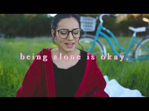 Being alone is okay.