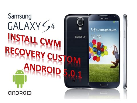 Install CWM Recovery Custom /S4  GT-I9505 / Android 5.0.1 / Fast Done 2017