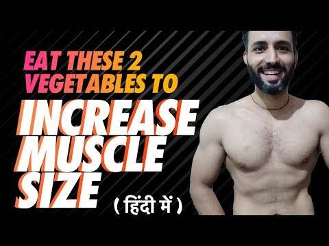 Shocking!!! These 2 Vegetables Can Increase your Muscle Size fast