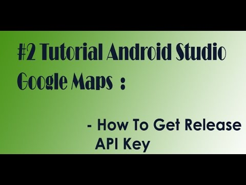 #2 Android Studio Google Maps : How To Get Release API Key