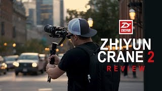 Zhiyun Crane 2 Review - Legendary Gimbal