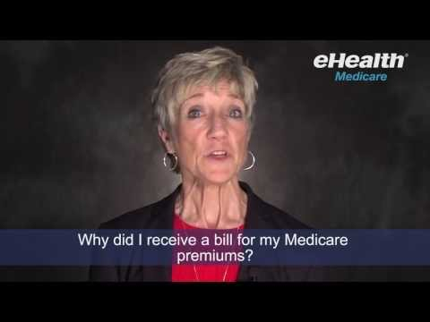 Why Did I Receive a Bill for My Medicare premiums?