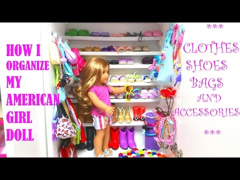 How I Organize My Amerian Girl  Doll Clothes, Shoes, Bags and Accessories